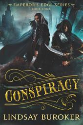 Conspiracy: The Emperor's Edge, Book 4