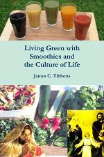 Living Green with Smoothies and the Culture of Life