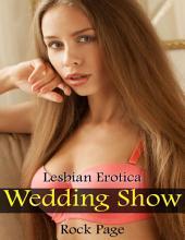 Wedding Show: Lesbian Erotica
