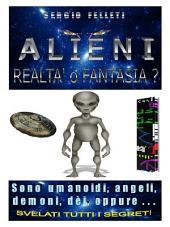 Alieni, realtà o fantasia?