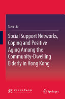 Social Support Networks, Coping and Positive Aging Among the Community-Dwelling Elderly in Hong Kong