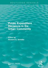 Public Expenditure Decisions in the Urban Community