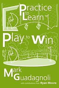 Practice to Learn  Play to Win PDF
