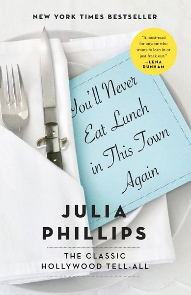 Download You ll Never Eat Lunch in This Town Again Book