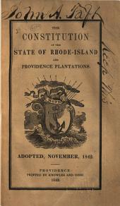 Constitution of the State of Rhode-Island and Providence Plantations: Adopted, November, 1842