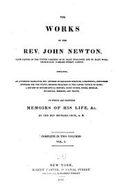 The works of the Rev. John Newton: containing a authentic narrative ... to which are prefixed, Memoirs of his life &c, Volume 1