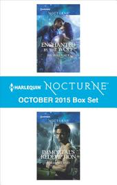 Harlequin Nocturne October 2015 Box Set: Enchanted by the Wolf\The Immortal's Redemption
