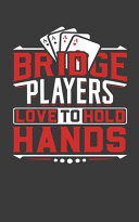 Bridge Players Love to Hold Hands  A Journal