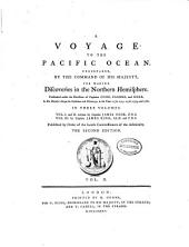 A Voyage to the Pacific Ocean, Undertaken for Making Discoveries in the Northern Hemisphere: Performed Under the Direction of Captains Cook, Clerke and Gore in 1776-80, Volume 2