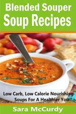 Blended Souper Soup Recipes