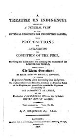 A treatise on indigence, exhibiting a general view of the national resources for productive labour