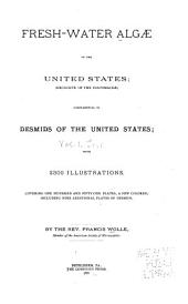 Fresh-water Algae of the United States: (exclusive of the Diatomaceae) Complemental to Desmids of the United States ... One Hundred and Fifty-one Plates ... Including Nine Additional Plates of Desmids, Volume 1