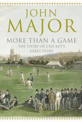 More Than A Game: The Story of Cricket's Early Years