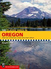 100 Classic Hikes in Oregon, 2nd Edition: Edition 2