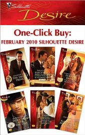 One-Click Buy: February 2010 Silhouette Desire: The Desert Prince\Executive's Pregnancy Ultimatum\The Playboy's Proposition\Seduction and the CEO\Marrying the Lone Star Maverick\The Blackmailed Bride's Secret Child