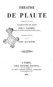 Theatre de Plaute traduction nouvelle accompagnee de notes par J. Naudet: Volume4
