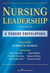 Nursing Leadership: A Concise Encyclopedia, Second Edition, Edition 2