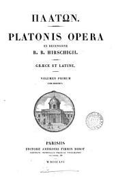 GPlátwn. Platonis opera ex recens. R.B. Hirschigii (C.E.C. Schneideri), Graece et Latine: Volume 1
