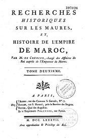 Recherches historiques sur les Maures et histoire de l'empire du Maroc. Par Louis de Chénier