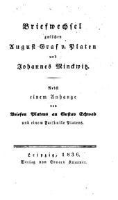 Briefwechsel zwischen A. Gr. v. Platen u. Johannes Minckwitz: Nebst einem Anhange von Briefen Platens an Gustav Schwab (Mit Platens Facsimile)