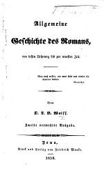 Allgemeine Geschichte des Romans, von dessen Ursprung bis zur neuesten Zeit. Zweite vermehrte Ausgabe
