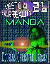 Vestigial Surreality: 26: MANDA
