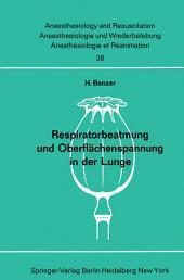 Respiratorbeatmung und Oberflächenspannung in der Lunge: Der Einfluß der intermittierenden Überdruckbeatmung auf den Antiatelektasefaktor in der Kaninchenlunge