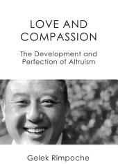 Love and Compassion: The Development and Perfection of Altruism