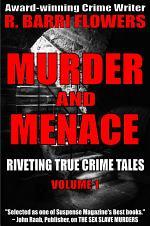 Murder and Menace: Riveting True Crime Tales (Vol. 1)