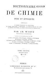 Dictionnaire de chimie pure et appliquée comprenant la chimie organique et inorganique, la chimie appliquée à l'industrie, à l'agriculture et aux arts, la chimie analytique, la chimie physique et la minéralogie...