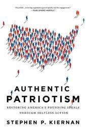 Authentic Patriotism: Restoring America's Founding Ideals Through Selfless Action