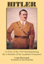 HITLER: (A View of the 1935 Reichsparteitag By a Member of the Academie Francaise)