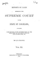 Reports of Cases Determined in the Supreme Court of the State of Colorado: Volume 11