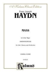 Mass in B-flat Major (Harmoniemesse): For SATB Solo, Chorus/Choir and Orchestra (Choral Score)