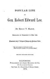 Popular Life of Gen. Robert Edward Lee: Illustr. with 17 Original Designs by Professor Volck