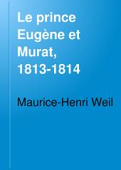 Le prince Eugène et Murat, 1813-1814: opérations militaires, négociations diplomatiques, Volume3