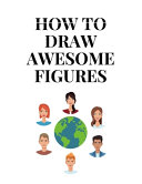 How to Draw Awesome Figures PDF