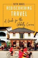 Rediscovering Travel  A Guide for the Globally Curious PDF