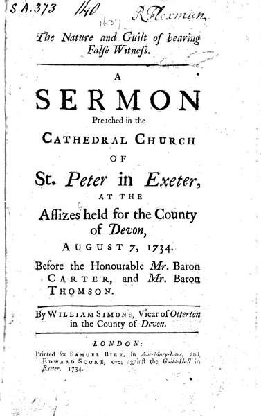 Download The Nature and Guilt of Bearing False Witness  A Sermon  on Exod  Xx  16  Preached in the Cathedral      Exeter  at the Assizes  Etc Book