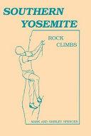 Southern Yosemite Rock Climbs