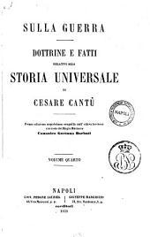 Documenti alla storia universale di Cesare Cantu: Sulla guerra dottrine e fatti relativi alla storia univesale, Volume 4