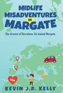 Midlife Misadventures in Margate