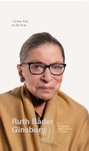 I Know This To Be True Ruth Bader Ginsburg On Equality Determination And Service Book PDF