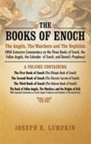 The Books of Enoch  The Angels  The Watchers and The Nephilim  with Extensive Commentary on the Three Books of Enoch  the Fallen Angels  T