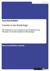Carnitin in der Kardiologie: Der Stellenwert von Carnitin bei der Prophylaxe und Therapie von kardiovaskulären Erkrankungen