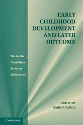 Early Childhood Development And Later Outcome Book PDF
