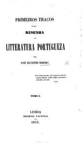 Primeiros Traços d'uma resenha da Litteratura Portugueza: Volume 1