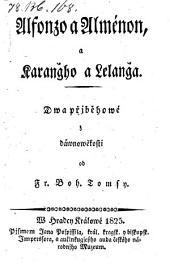 Alfonzo a Almenon a Karangho a Lelanga, dwa pribehowe z dawnowekosti (Alfons und Almenon und Carango und Lelang. Zwei Ereignisse aus vergangener Zeit)