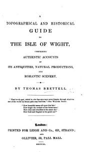 A Topographical and Historical Guide to the Isle of Wight, etc. [With plates and maps.]