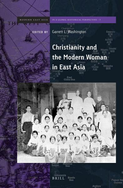 Download Christianity and the Modern Woman in East Asia Book